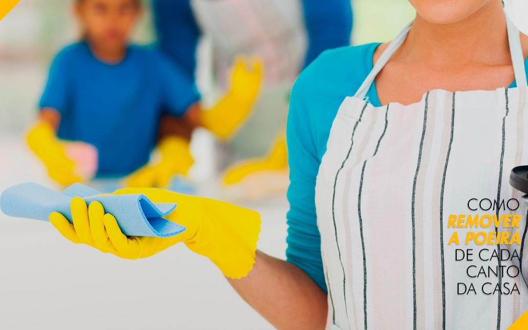 Como remover a poeira de cada canto da casa